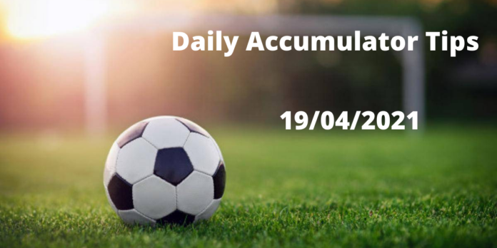 Daily Accumulator Tips for 19/04/2021