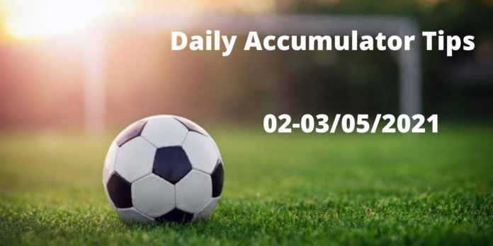 Daily Accumulator Tips 02-03/05/2021 - Matches to Bet On
