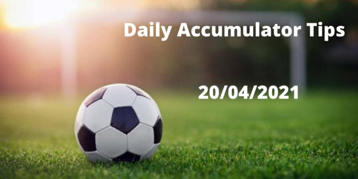 Daily Accumulator Tips - (20/04/2021)