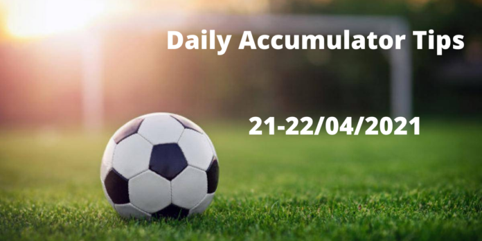 Daily Accumulator Tips 21-22/04/2021