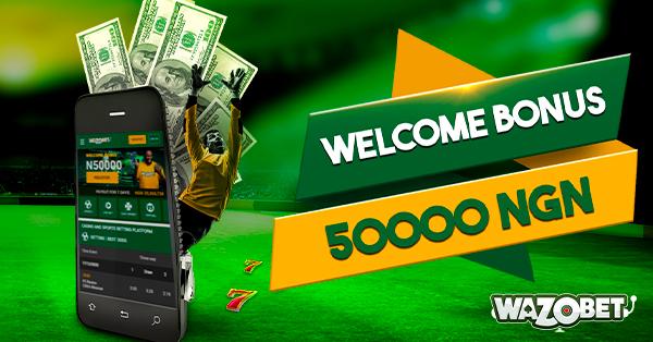 Wazobet Welcome Bonus 50000 NGN